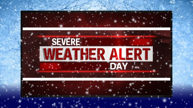 Severe Weather Alert Day - Heavy Snow Expected Through Saturday