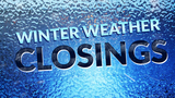 CLOSINGS: All closings this weekend can be found here