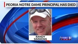 Peoria Notre Dame principal, Randy Simmons, has died